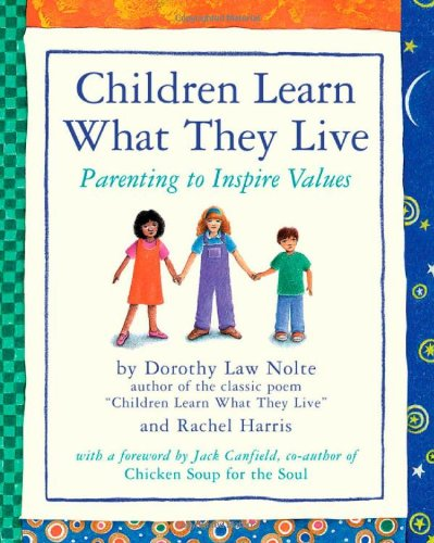 Children Learn What They Live: Parenting to Inspire Values 9780761109198