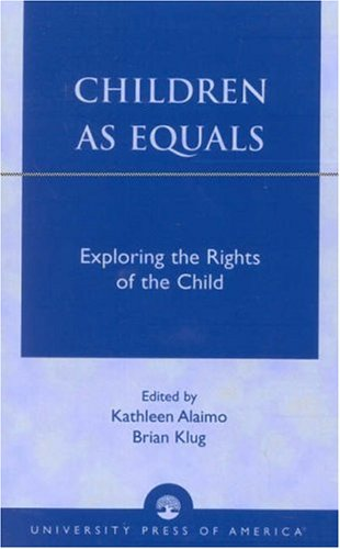 Children as Equals: Exploring the Rights of the Child 9780761823018