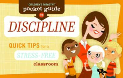 Children's Ministry Pocket Guide to Discipline: Quick Tips for a Stress-Free Classroom 9780764435508