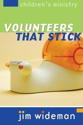 Children's Ministry Volunteers That Stick 9780764426735
