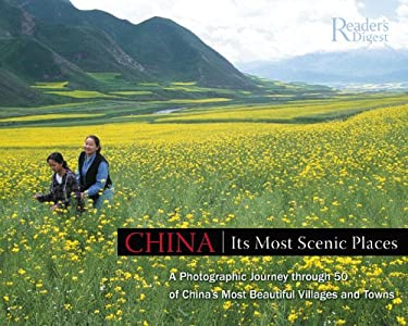 China: Its Most Scenic Places: A Photographic Journey Through 50 of Its Most Unspoiled Villages and Towns 9780762106202