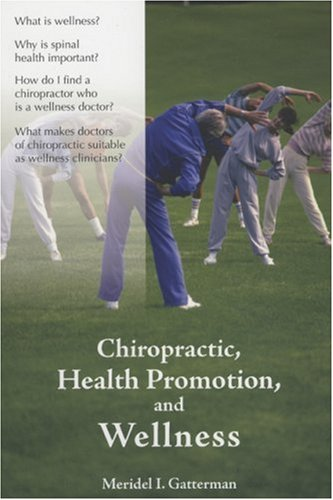 Chiropractic, Health Promotion, and Wellness 9780763738693