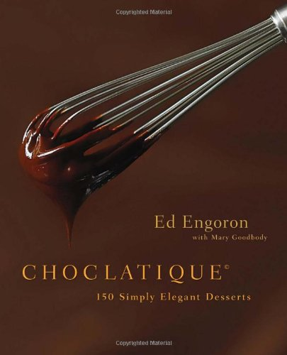 Choclatique: 150 Simply Elegant Desserts 9780762439645