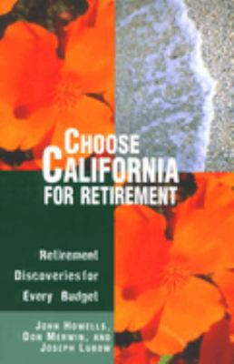 Choose California for Retirement: Retirement Discoveries for Every Budget