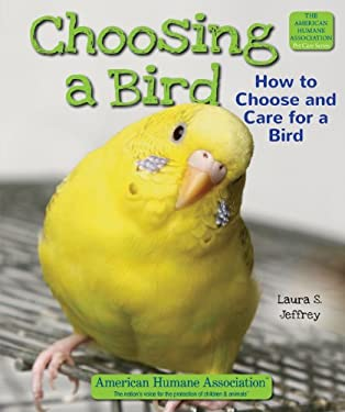 Choosing a Bird: How to Choose and Care for a Bird 9780766040786
