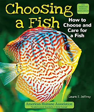 Choosing a Fish: How to Choose and Care for a Fish 9780766040816