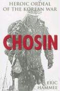 Chosin: Heroic Ordeal of the Korean War 9780760331545