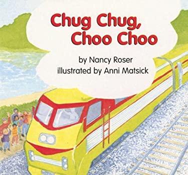 Chug Chug, Choo Choo 9780763564513