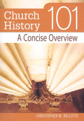 Church History 101: A Concise Overview 9780764816031