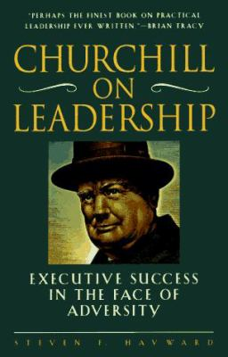Churchill on Leadership: Executive Success in the Face of Adversity 9780761508557