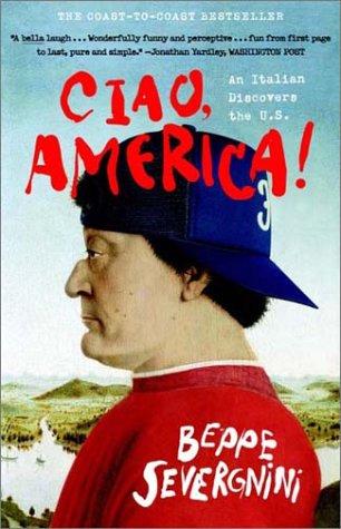 Ciao, America!: An Italian Discovers the U.S. 9780767912365
