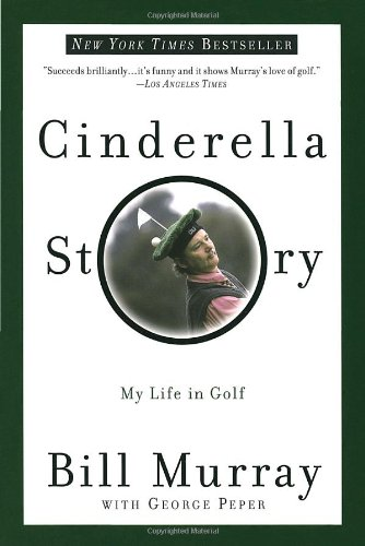 Cinderella Story: My Life in Golf 9780767905220