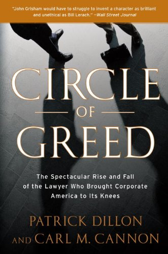 Circle of Greed: The Spectacular Rise and Fall of the Lawyer Who Brought Corporate America to Its Knees 9780767929943