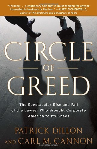 Circle of Greed: The Spectacular Rise and Fall of the Lawyer Who Brought Corporate America to Its Knees 9780767929950