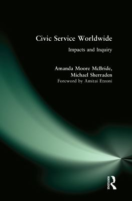 Civic Service Worldwide: Impacts and Inquiry 9780765616401