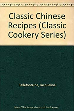 Classic Chinese Recipes 9780765108791
