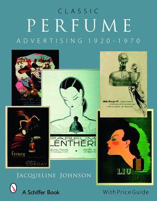 Classic Perfume Advertising: 1920-1970 9780764327414