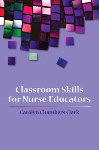 Classroom Skills for Nurse Educators 9780763749750