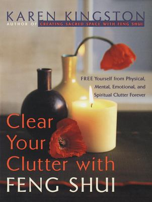 Clear Your Clutter with Feng Shui 9780767903592