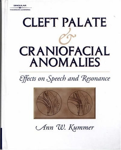 Cleft Palate and Craniofacial Anomalies: Effects on Speech and Resonance 9780769300771