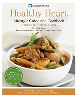 Cleveland Clinic Healthy Heart Lifestyle Guide and Cookbook: Featuring More Than 150 Recipes