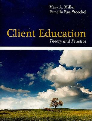 Client Education: Theory and Practice 9780763774127