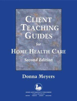 Client Teaching Guides for Home Health Care 9780763739133