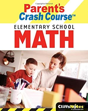 CliffsNotes Parent's Crash Course Elementary School Math 9780764598364