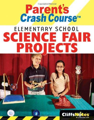 CliffsNotes Parent's Crash Course Elementary School Science Fair Projects 9780764599347