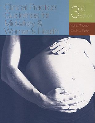 Clinical Practice Guidelines for Midwifery & Women's Health 9780763750138