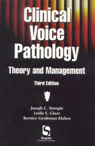 Clinical Voice Pathology: Theory and Management 9780769300054