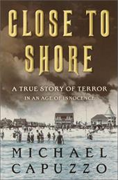 Close to Shore: A True Story of Terror in an Age of Innocence 2978161