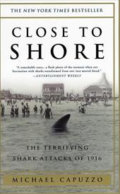 Close to Shore: The Terrifying Shark Attacks of 1916 2978162