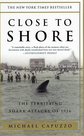 Close to Shore: The Terrifying Shark Attacks of 1916 9780767904148