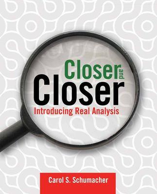Closer and Closer: Introducing Real Analysis 9780763735937
