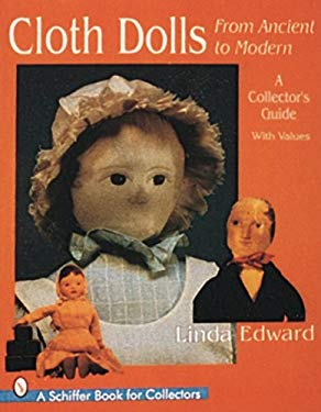 Cloth Dolls, from Ancient to Modern: A Collector's Guide 9780764302138