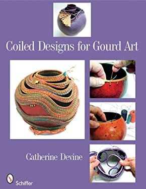 Coiled Designs for Gourd Art 9780764330117