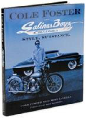 Cole Foster and Salinas Boyz Customs: Style. Substance. 9780760331675