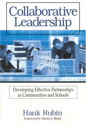 Collaborative Leadership: Developing Effective Partnerships in Communities and Schools 9780761978923