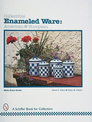 Collectible Enameled Ware: American & European 9780764304569