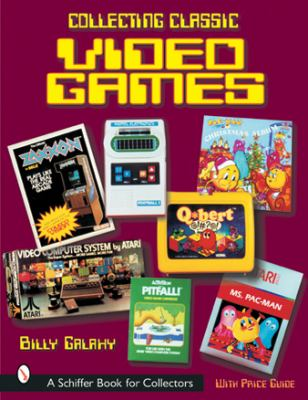 Collecting Classic Video Games 9780764314568