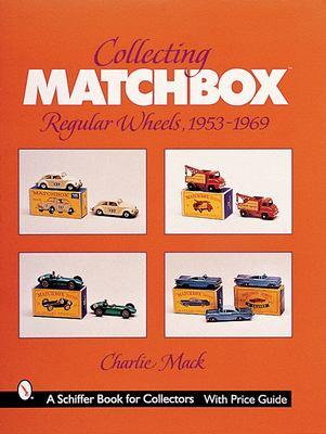 Collecting Matchbox Regular Wheels, 1953-1969 9780764311987