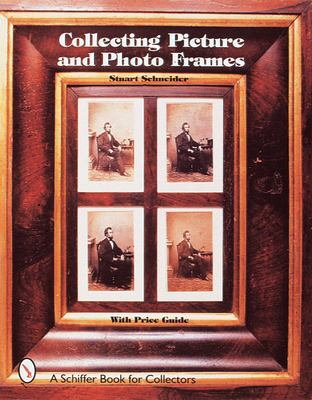 Collecting Picture and Photo Frames 9780764306105