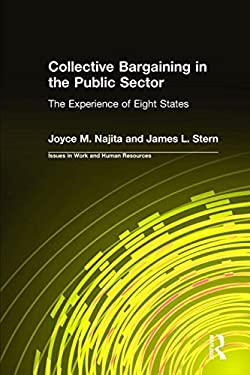 Collective Bargaining in the Public Sector: The Experience of Eight States 9780765607546