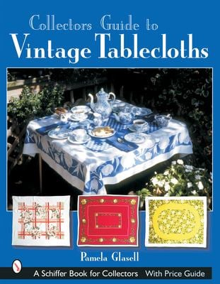 Collector's Guide to Vintage Tablecloths 9780764316166