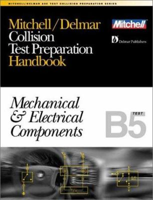 Collision Repair/Refinish (B5): Mechanical and Electrical Components