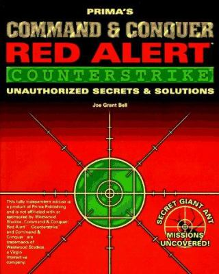 Command & Conquer: Red Alert - Counterstrike: Unauthorized Secrets and Solutions 9780761511656