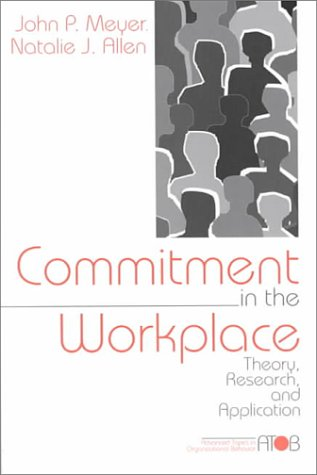Commitment in the Workplace: Theory, Research, and Application 9780761901051