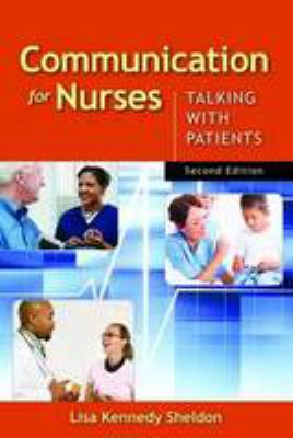 Communication for Nurses: Talking with Patients 9780763769925