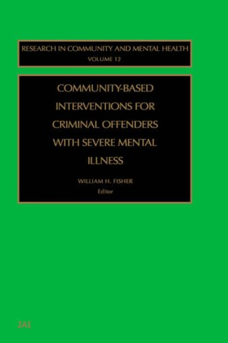 Community-Based Interventions for Criminal Offenders with Severe Mental Illness 9780762309726